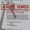 A Home Denied: Struggling Against Displacement from Chicago to Palestine Wednesday, January 23, 2013 6:30pm Grace Place, 637 S. Dearborn St, Chicago Facebook Page: https://www.facebook.com/events/117250461779075/ Chicago Movement for Palestinian Rights...